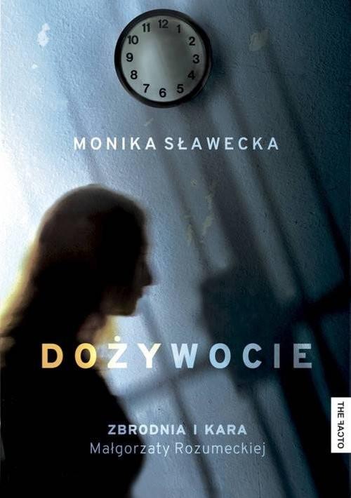 okładka Dożywocie Zbrodnia i kara Małgorzaty Rozumeckiej, Książka | Sławecka Monika