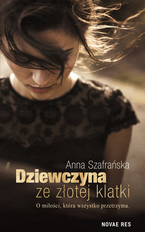okładka Dziewczyna ze złotej klatki, Książka | Anna Szafrańska