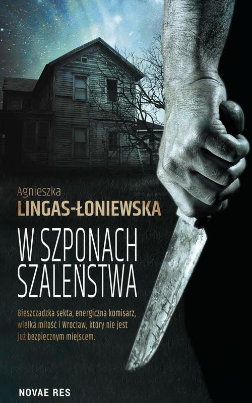okładka W szponach szaleństwa, Książka | Agnieszka Lingas-Łoniewska