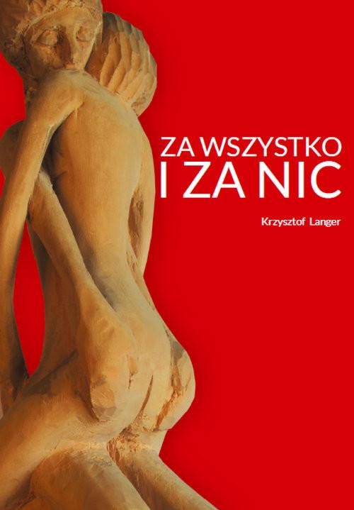 okładka Za wszystko i za nic, Książka | Langer Krzysztof