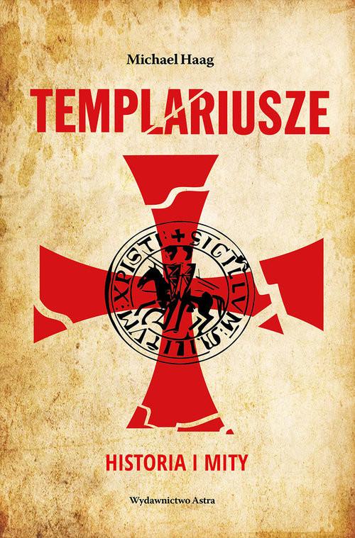 okładka Templariusze Historia i mity, Książka | Haag Michael