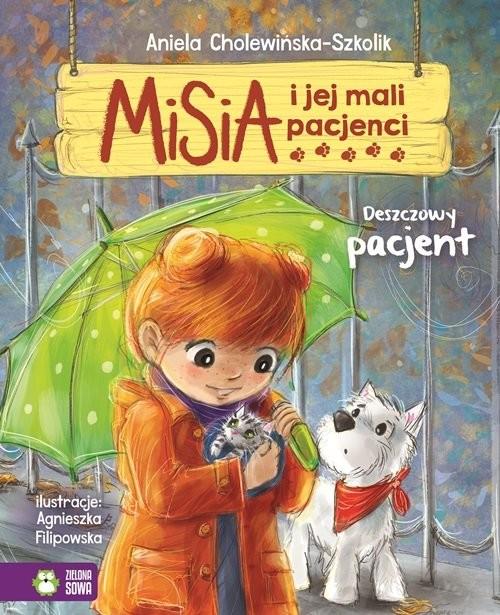 okładka Misia i jej mali pacjenci Deszczowy pacjent, Książka | Cholewińska-Szkolik Aniela