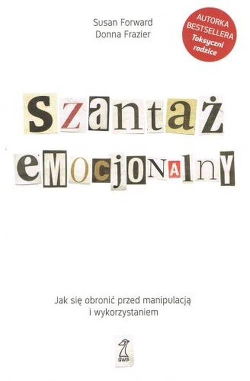 okładka Szantaż emocjonalny Jak się obronić przed manipulacją i wykorzystaniem, Książka | Susan Forward, Donna Frazier