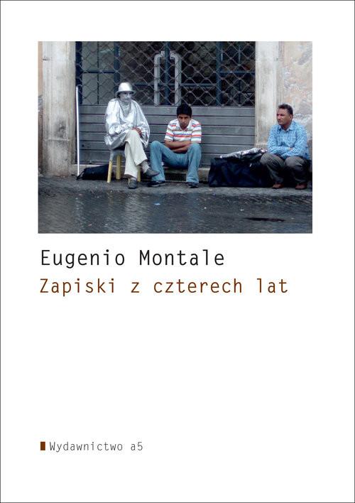 okładka Zapiski z czterech lat, Książka | Eugenio Montale