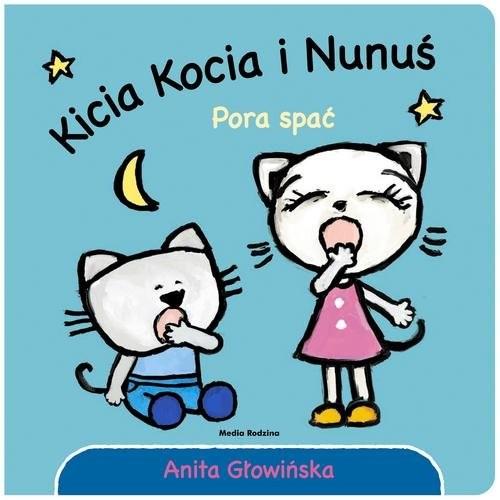 okładka Kicia Kocia i Nunuś Pora spać, Książka | Głowińska Anita