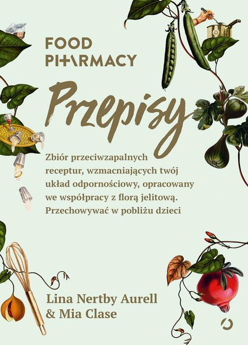 okładka Food Pharmacy Przepisy, Książka | Nertby Aurell Lina, Clase Mia