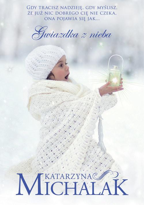 okładka Gwiazdka z niebaksiążka |  | Katarzyna Michalak