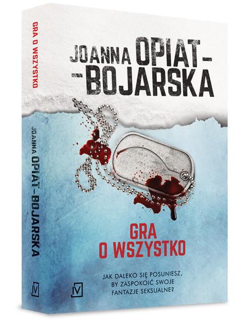 okładka Gra o wszystko, Książka   Opiat-Bojarska Joanna