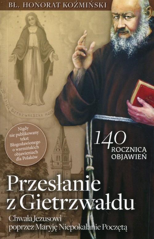 okładka Przesłanie z Gietrzwałdu Chwała Jezusowi poprzez Maryję Niepokalanie Poczętą, Książka | Koźmiński Honorat