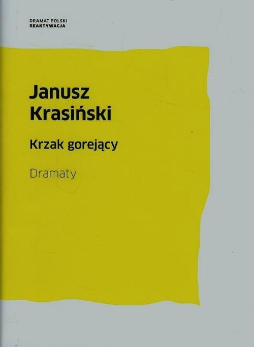 okładka Krzak gorejący Dramaty, Książka   Krasiński Janusz