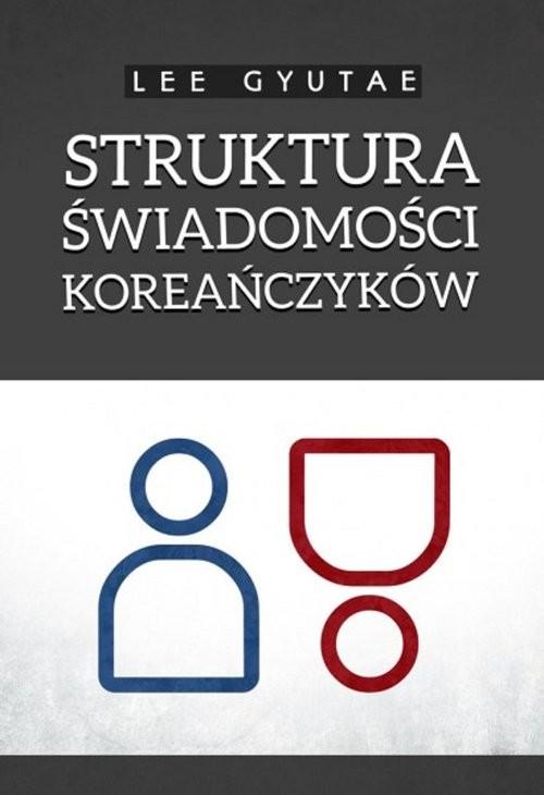 okładka Struktura świadomości Koreańczyków, Książka | Gyutae Lee