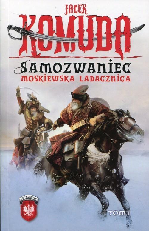 okładka Samozwaniec Moskiewska Ladacznica Tom 1, Książka | Komuda Jacek