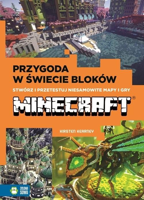 okładka Przygody w świecie bloków Stwórz i przetestuj niesamowite mapy i gry Minecreft, Książka   Kearney Kirsten