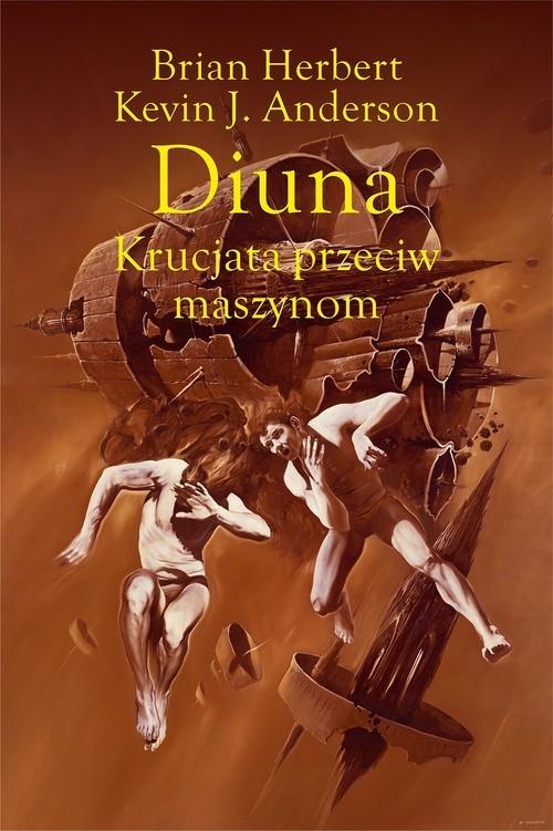 okładka Diuna Krucjata przeciw maszynom, Książka | Brian Herbert, Kevin J. Anderson
