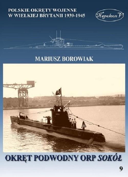 okładka Okręt podwodny ORP Sokół, Książka | Borowiak Mariusz