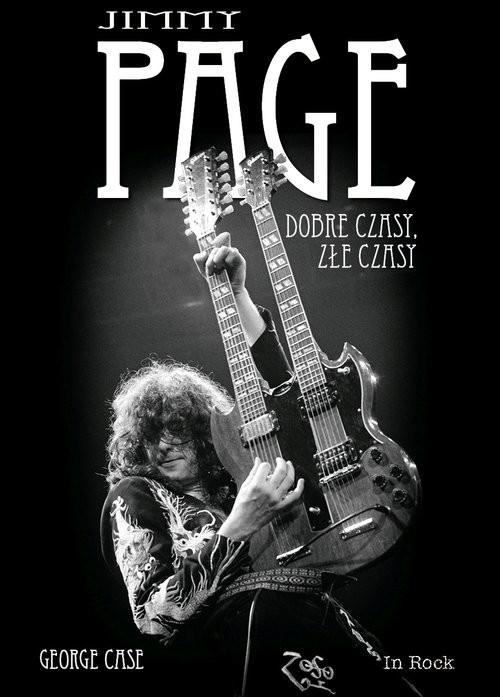 okładka Jimmy Page Dobre czasy, złe czasy, Książka | Case George