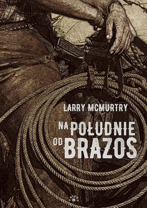 okładka Na południe od Brazos, Książka   McMurtry Larry