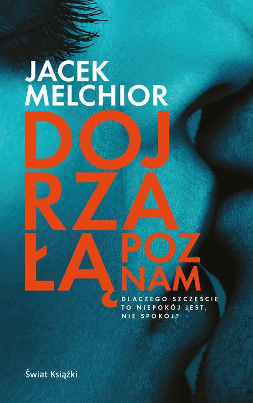 okładka Dojrzałą poznam, Książka | Jacek Melchior