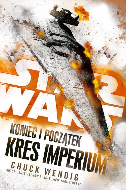 okładka Star Wars Koniec i początek Kres Imperium Tom 3książka |  | Wendig Chuck