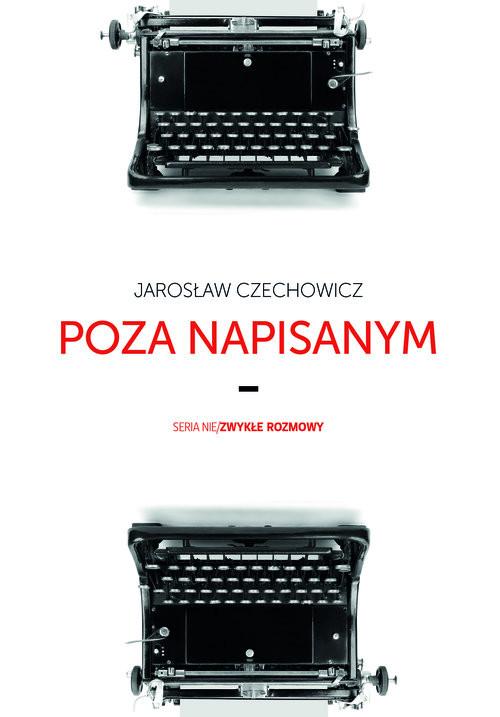 okładka Poza napisanym, Książka | Czechowicz Jarosław