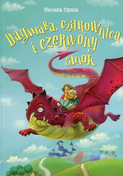 okładka Dagmara czarownica i czerwony smok, Książka | Renata Opala