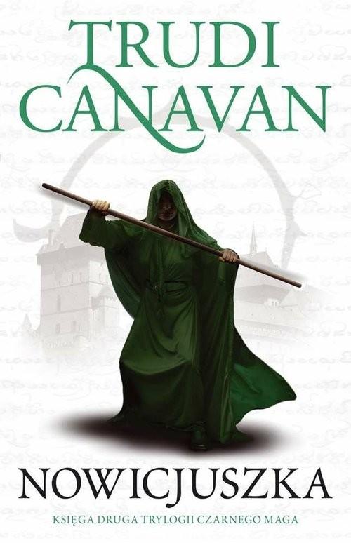 okładka Nowicjuszka Trylogia Czarnego Maga Księga 2, Książka | Canavan Trudi