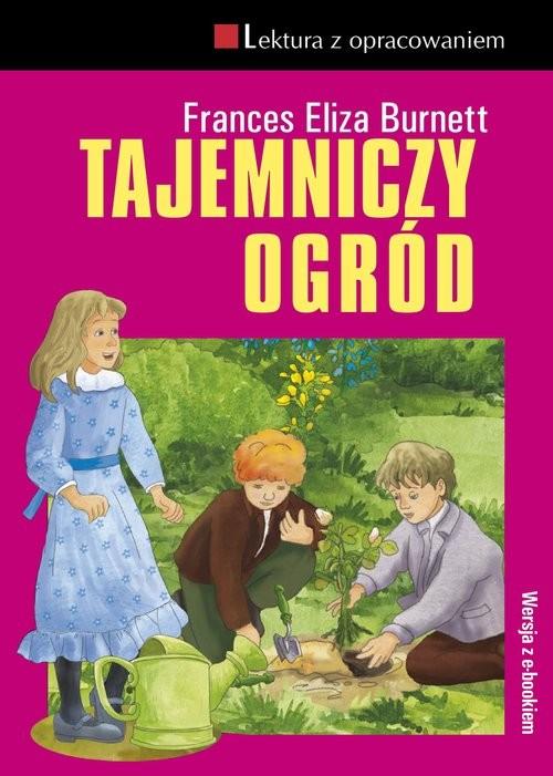 okładka Tajemniczy ogród, Książka | Frances Eliza Burnett