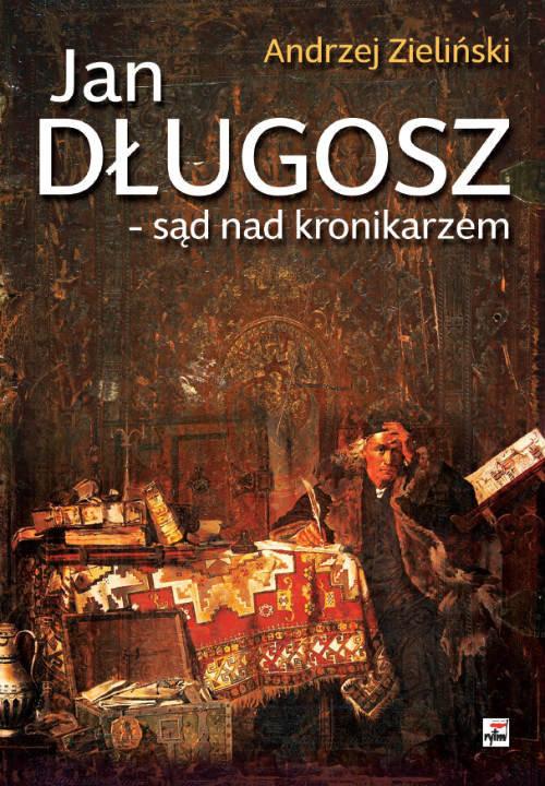 okładka Jan Długosz - sąd nad kronikarzem, Książka | Zieliński Andrzej