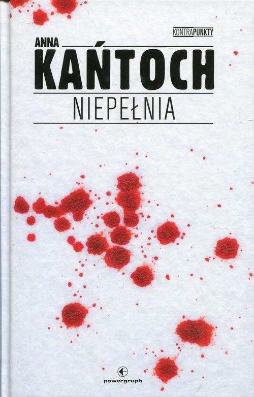 okładka Niepełnia, Książka | Kańtoch Anna