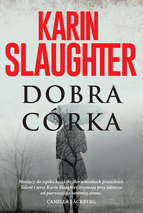 okładka Dobra córka, Książka | Slaughter Karin