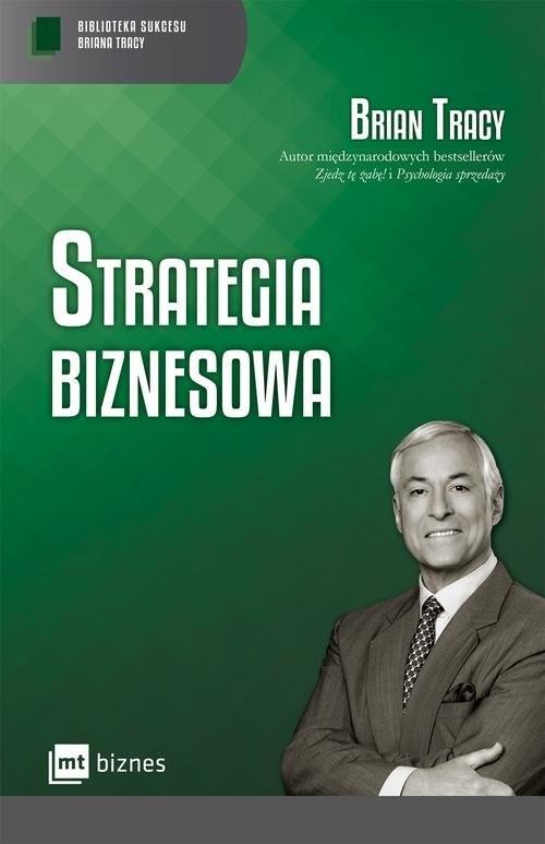 okładka Strategia biznesowa, Książka   Tracy Brian