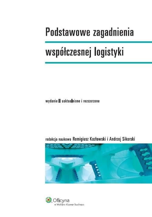 okładka Podstawowe zagadnienia współczesnej logistyki, Książka |