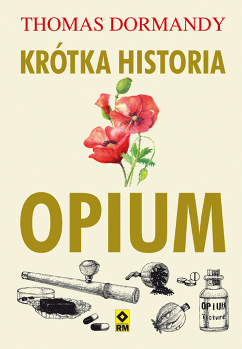 okładka Krótka historia opium, Książka | Dormandy Thomas