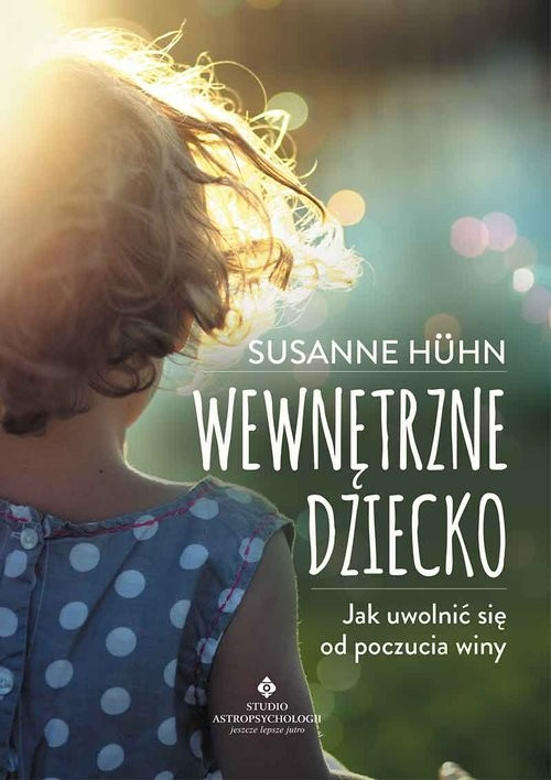 okładka Wewnętrzne dziecko Jak uwolnić się od poczucia winyksiążka |  | Huhn Susanne