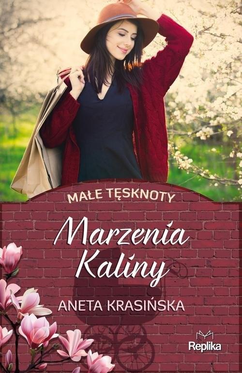 okładka Marzenia Kaliny Małe tęsknoty, Książka   Krasińska Aneta