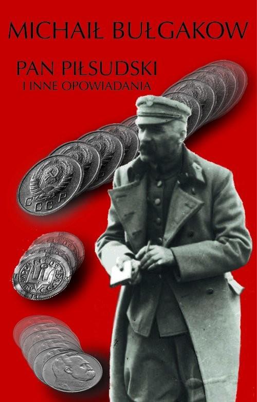 okładka Pan Piłsudski i inne opowiadania, Książka | Bułhakow Michaił