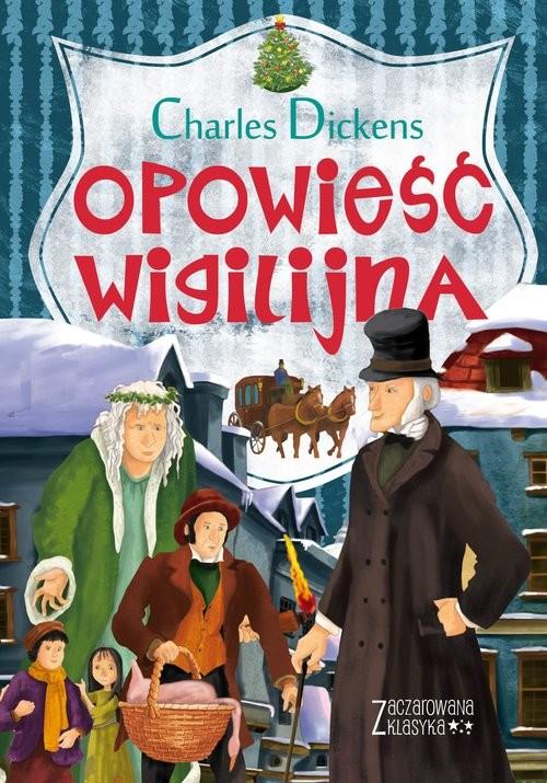 okładka Zaczarowana klasyka Opowieść wigilijna, Książka | Dickens Charles