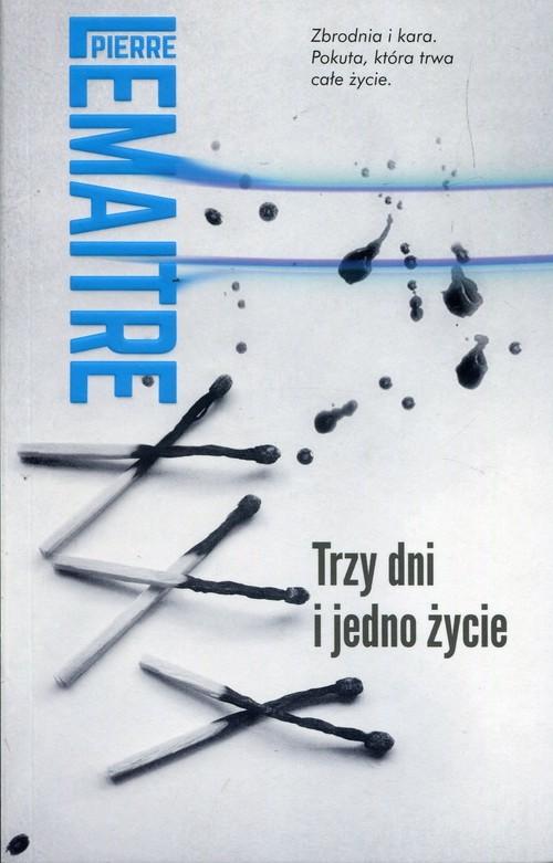 okładka Trzy dni i jedno życie, Książka   Pierre Lemaitre