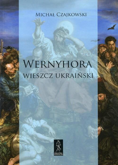 okładka Wernyhora Wieszcz ukraiński Powieść historyczna z roku 1768, Książka | Czajkowski Michał