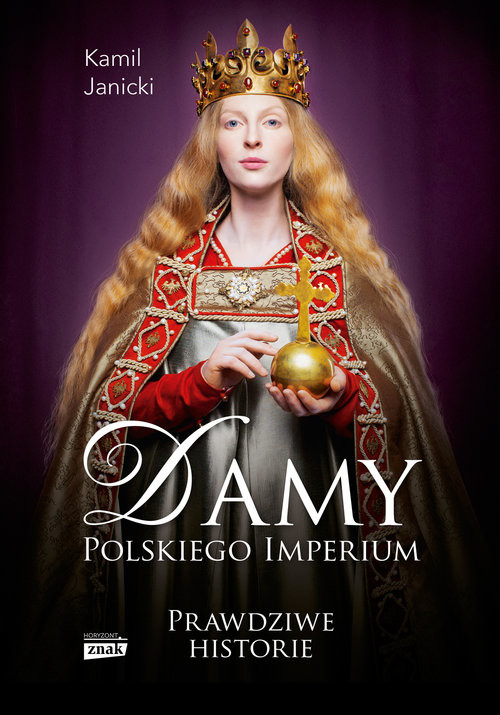 okładka Damy polskiego imperium. Kobiety które zbudowały mocarstwo, Książka | Janicki Kamil