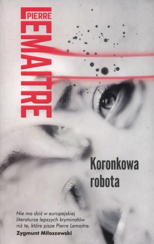 okładka Koronkowa robota, Książka   Pierre Lemaitre