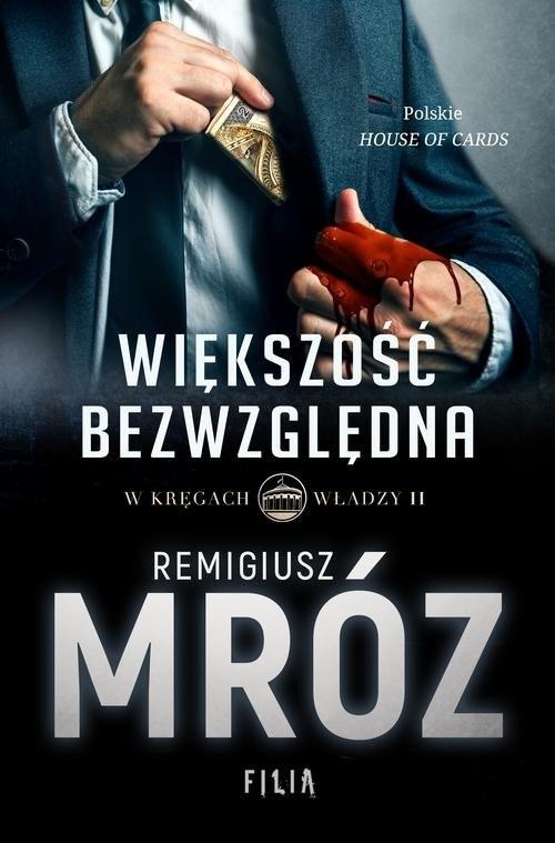 okładka W kręgach władzy Większość bezwzględna Tom 2, Książka | Mróz Remigiusz