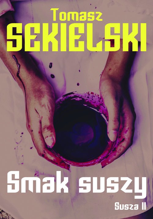 okładka Smak suszy, Książka | Sekielski Tomasz