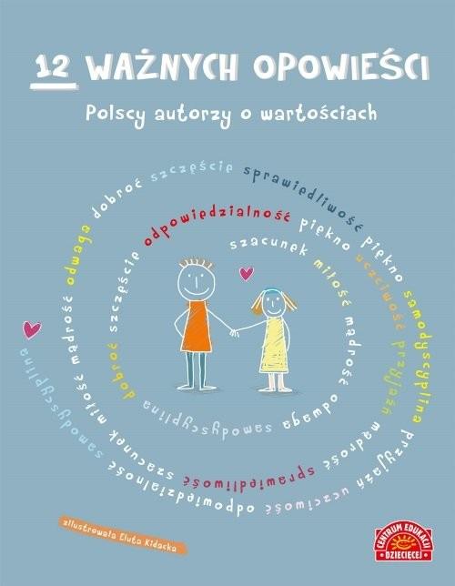 okładka 12 ważnych opowieści Polscy autorzy o wartościach dla dzieciksiążka |  |