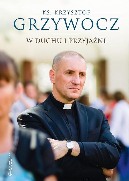okładka W duchu i przyjaźni, Książka | Grzywocz Krzysztof
