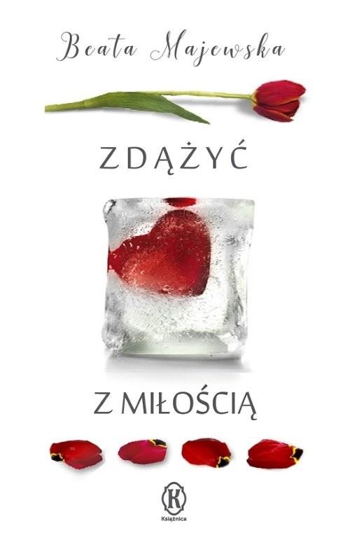 okładka Zdążyć z miłością, Książka | Beata Majewska