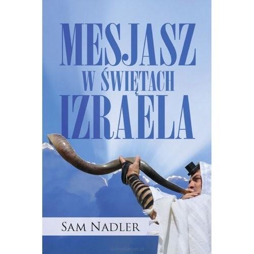 okładka Mesjasz w świętach Izraela, Książka | Nadler Sam
