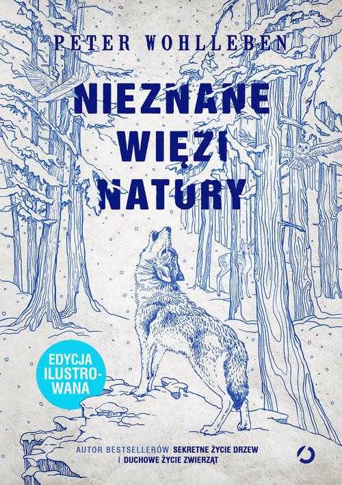 okładka Nieznane więzi natury. Edycja ilustrowanaksiążka |  | Wohlleben Peter