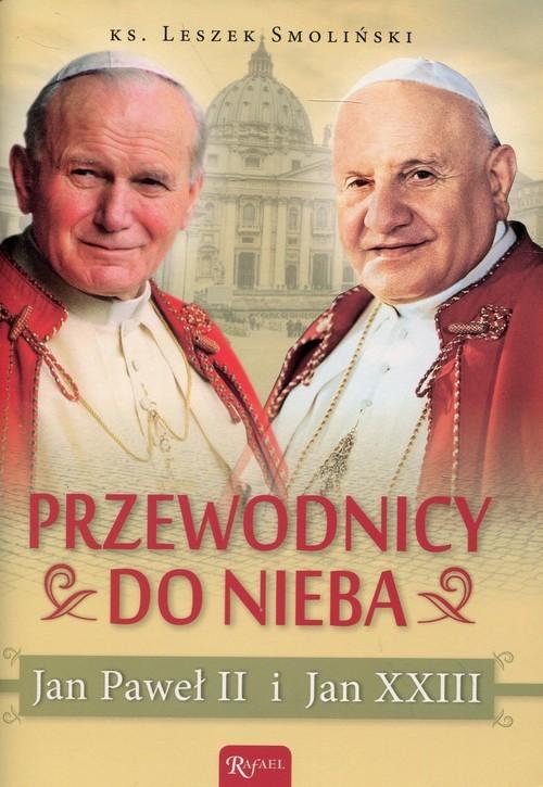okładka Przewodnicy do nieba Jan Paweł II i Jan XXIII, Książka | Smoliński Leszek