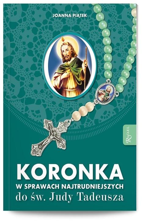 okładka Koronka w sprawach naitrudniejszych do św. Judy Tadeusza, Książka | Piątek Joanna